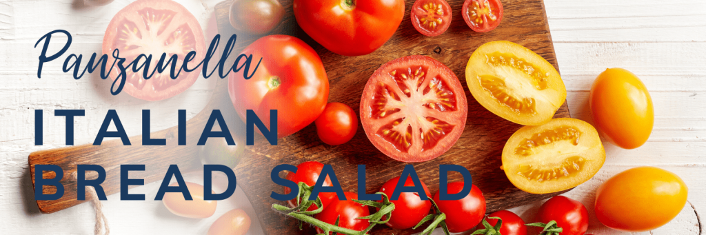 Panzanella - Italian bread salad - banner with image of tomatoes on chopping board