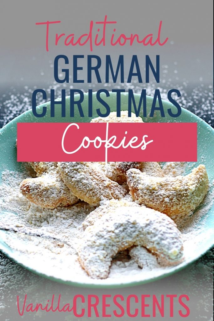 Pin: Traditional German Christmas Cookies: Vanilla Crescents, AKA vanille Kipferl, with image of a plate of cookies
