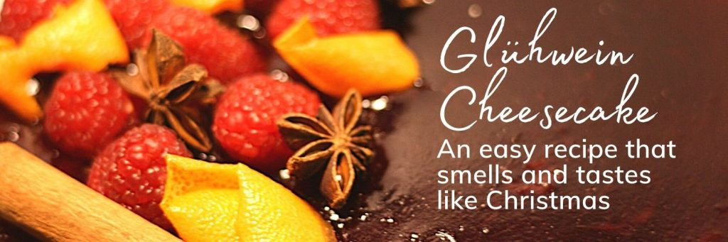 Glühwein cheesecake: An easy recipe that smells and tastes like Christmas: banner with close up image of Glühwein cheesecake