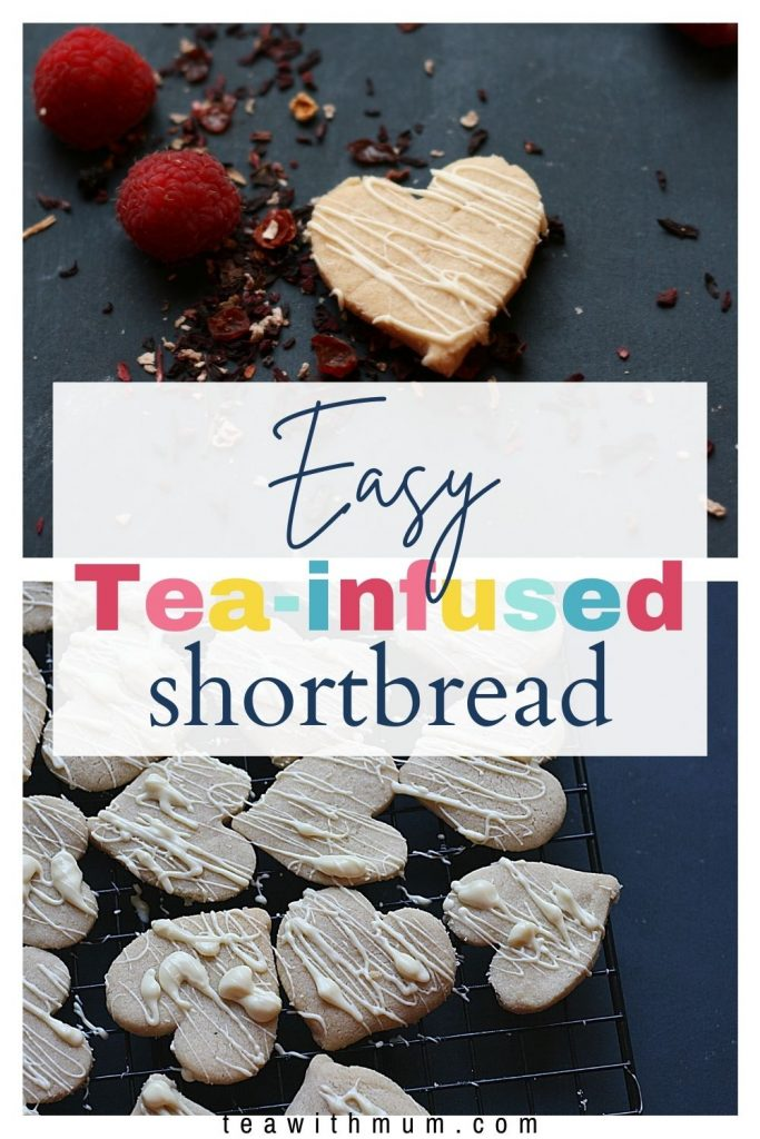 Pin: Easy tea-infused shortbread with an image of a single tea-infused shortbread with fresh raspberries and loose tea, and second image of tea-infused shortbread hearts on a wire rack, drizzled with white chocolate