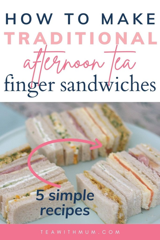 Pin: How to make traditional afternoon tea finger sandwiches - 5 simple recipes: within image of three serves of the afternoon tea finger sandwiches