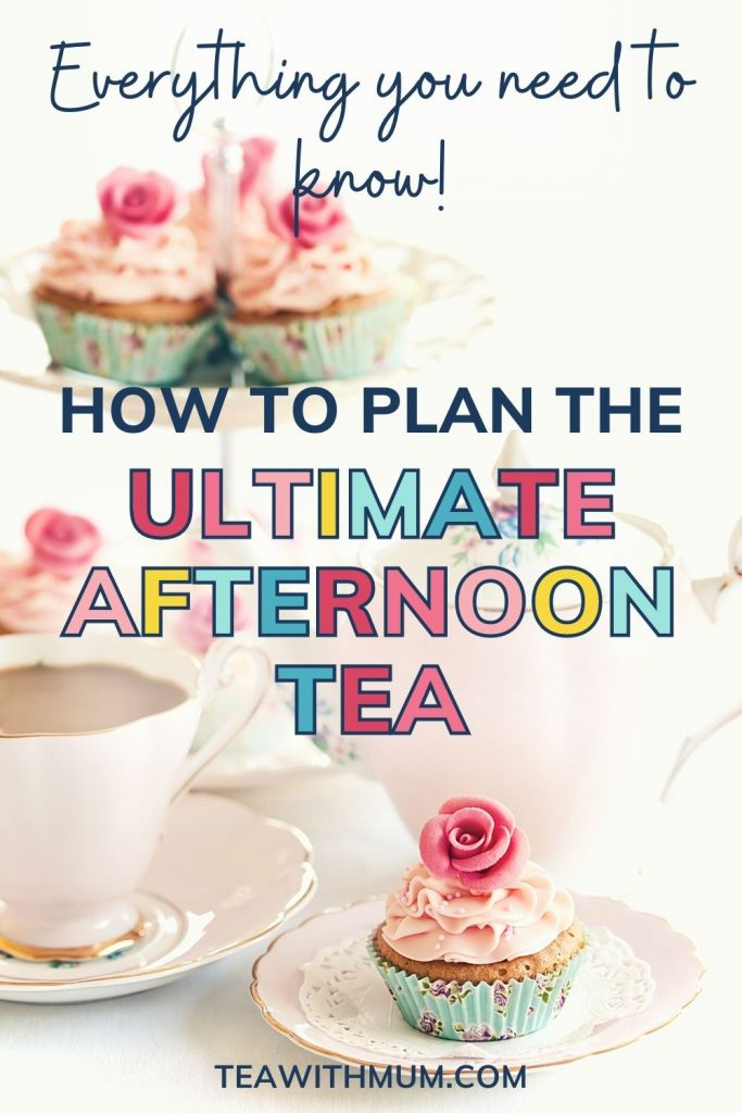 Pin: How to plan the ultimate English afternoon tea: Everything you need to know, with an image of a teapot, teacup and small cakes decorated with roses