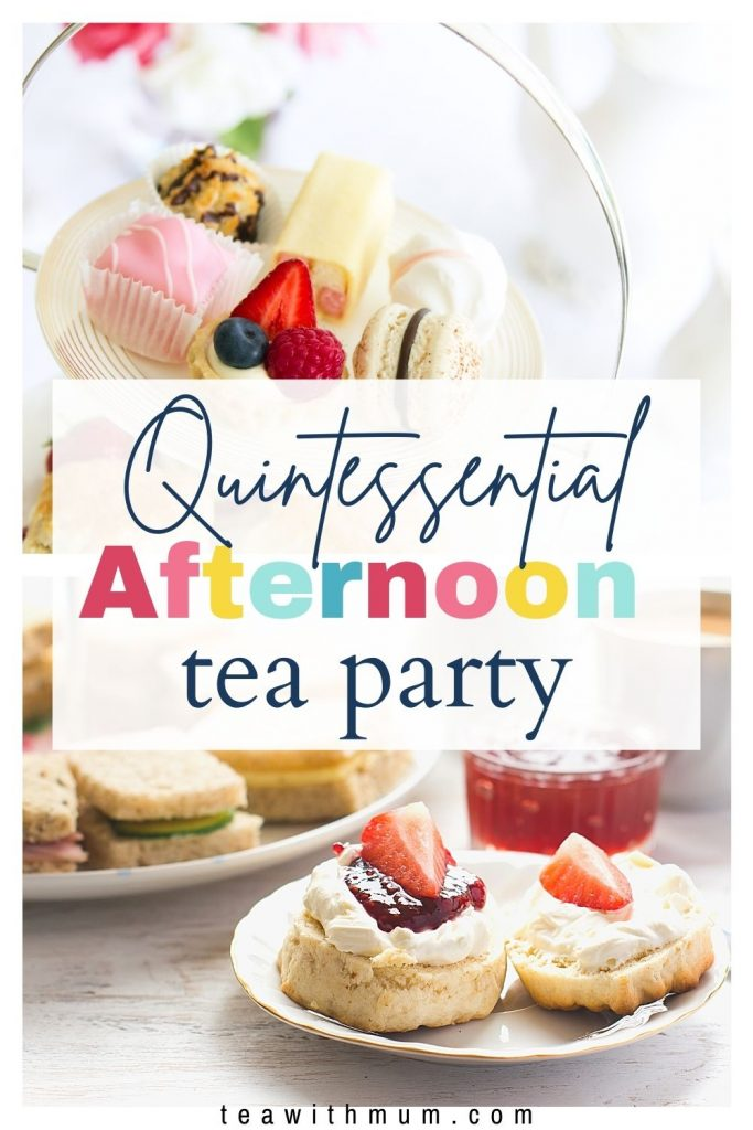 Pin: Quintessential afternoon tea party, with images of a three-tiered stand with the typical afternoon tea menu and a second image with a plate of fresh scones with fresh preserves and clotted cream