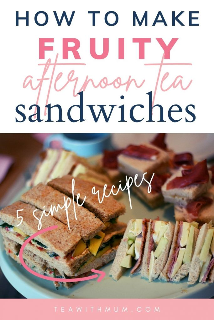 Pin: How to make fruity afternoon tea sandwiches, with image showing chicken, mango and sweet chili sandwiches, ham, mustard, brie and apple sandwiches and mascarpone, fig compote and prosciutto sandwiches