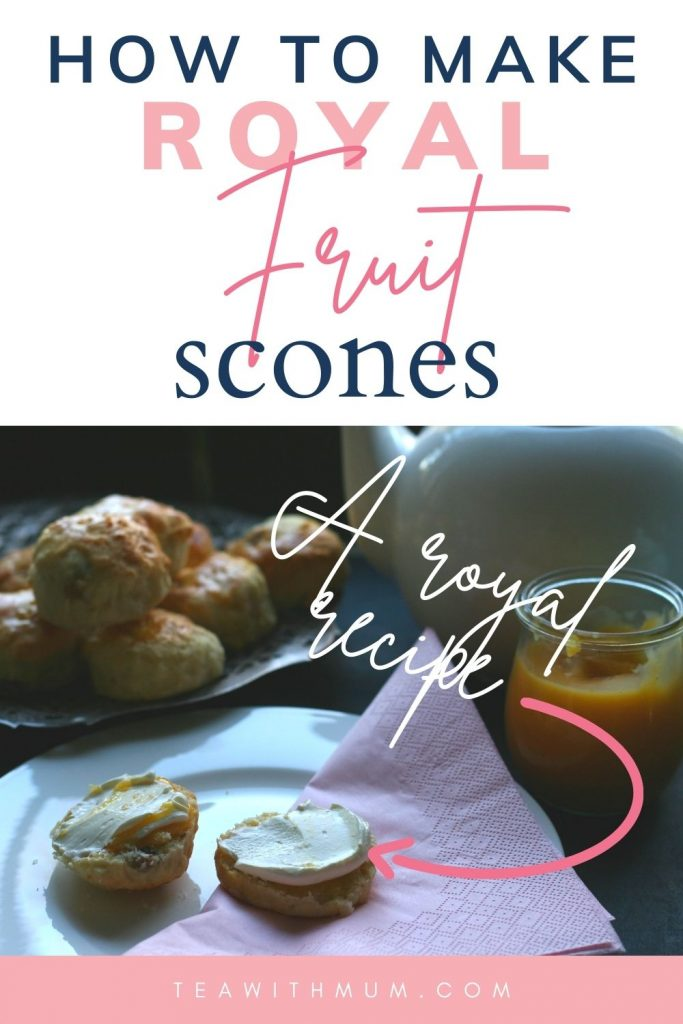 Pin: How to make royal fruit scones; A royal recipe; with image of scones with lemon butter and cream on a plate with a pink serviette
