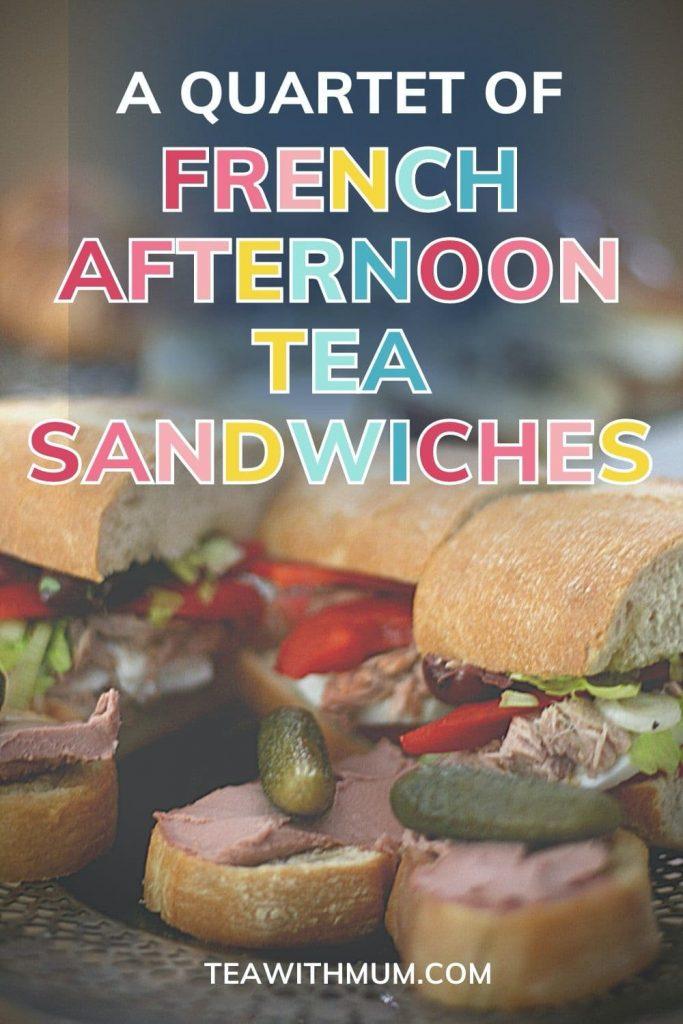 Pin: A quartet of French afternoon tea sandwiches, with an image of the 4 sandwiches