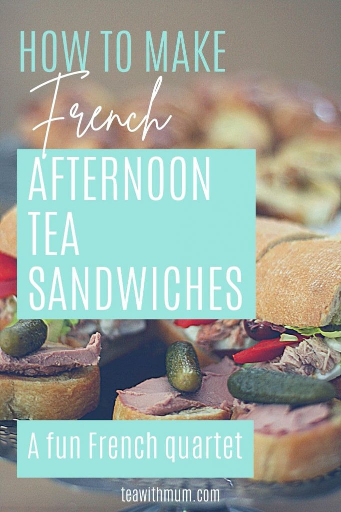Pin: how to make French afternoon tea sandwiches, a fun French quartet, with image of pan bagnat and tartines au pâté cornichons