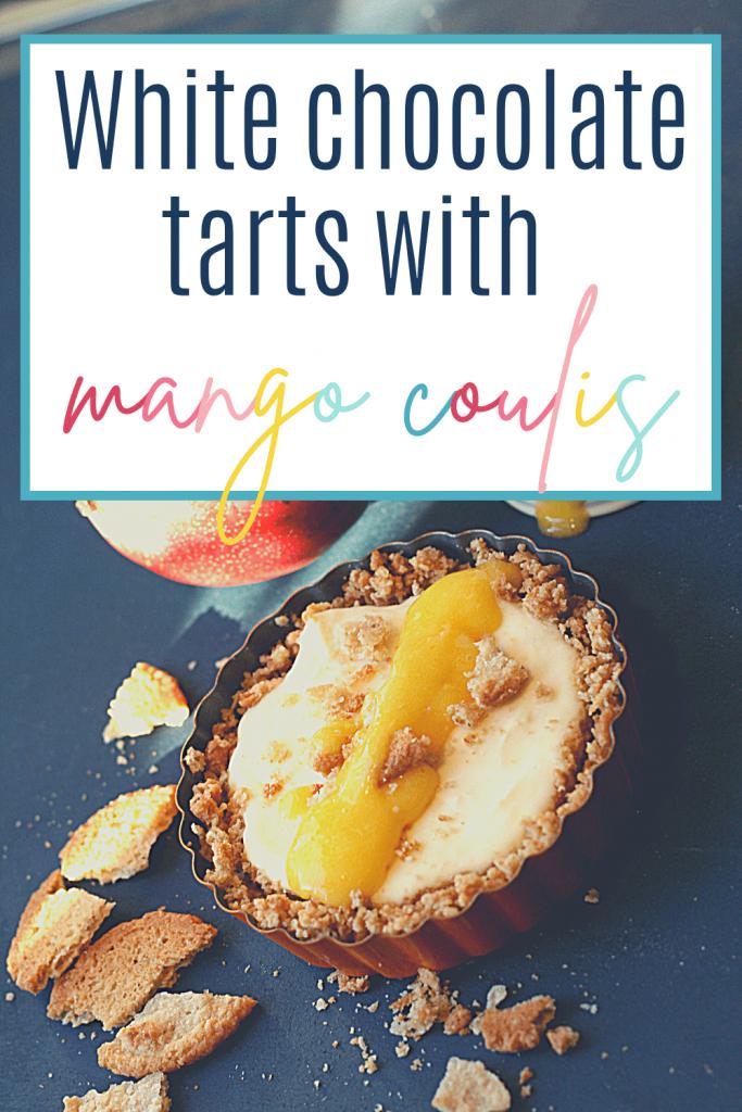 Pin: White chocolate tarts with mango coulis, with image of mini white chocolate cheesecake with a stripe of mango coulis