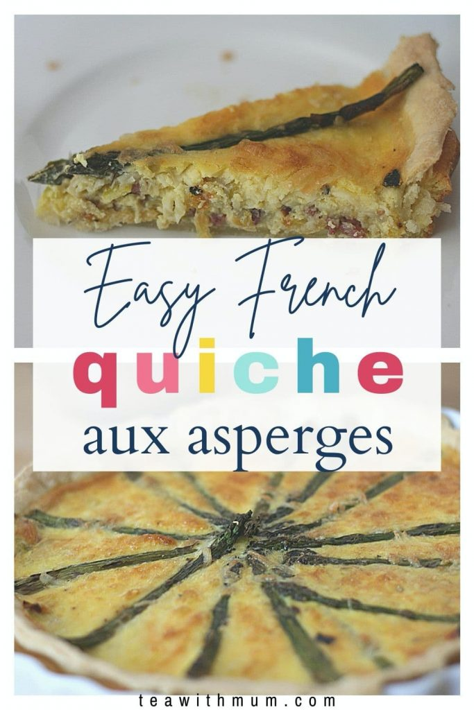 Pin: Easy French quiche aux asperges, with images of a slice of asparagus quiche and a close up of the asparagus quiche