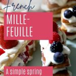 Pin: How to make traditional mille-feuille; a simple spring recipe, with image of a cake stand with 6 mille-feuille