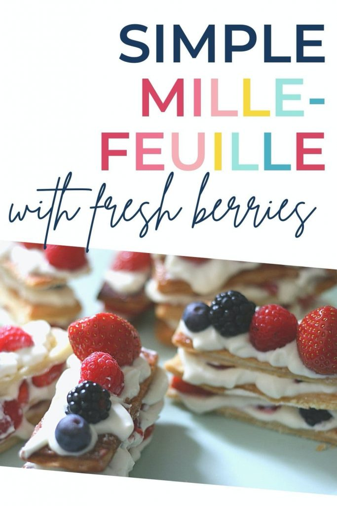 How to make mille feuille (with 3 hacks to make it even simpler and image of mille feuilleton with white chocolate mascarpone cream and fresh berries