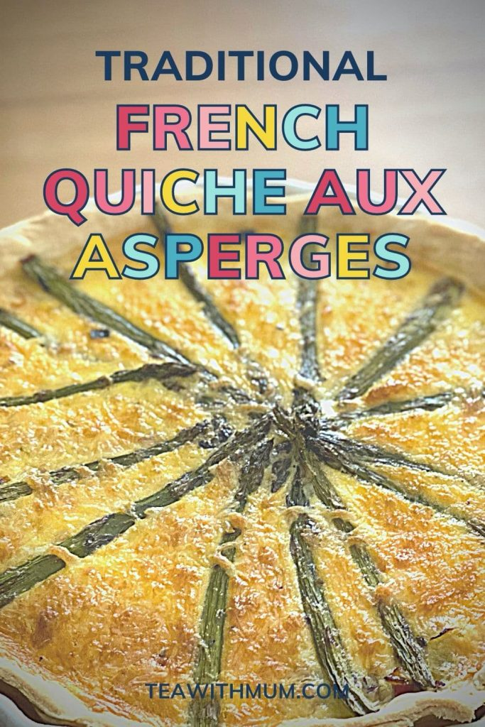 Pin: Traditional French quiche aux asperges, a simple savoury dish for your French afternoon tea