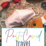 9 essential considerations when planning travel in a post-COVID world - and it is not just about the content of your handbag!