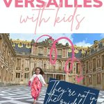 5 things to know: Versailles with kids: They won't be in the guidebook: Pin with image of the Courtyard of the Palace of Versailles