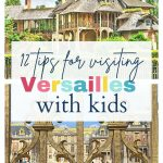 12 tips for visiting Versailles with kids: pin with images of Marie Antoinette's hamlet and the Palace through the front gates