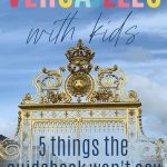 Versailles with kids: 5 things the guidebook won't say: pin with image of the front gate